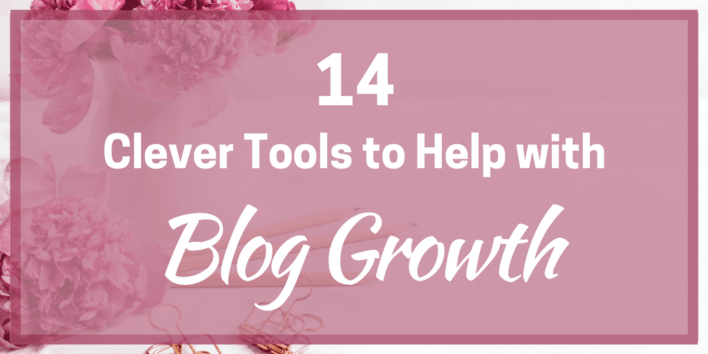 14 Clever Tools to Help with Blog Growth