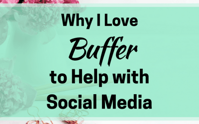Why I Love Buffer to Help with Social Media