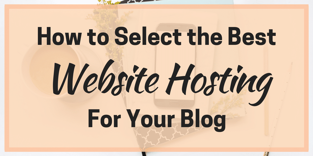 How to Select the Best Website Hosting for Your Blog