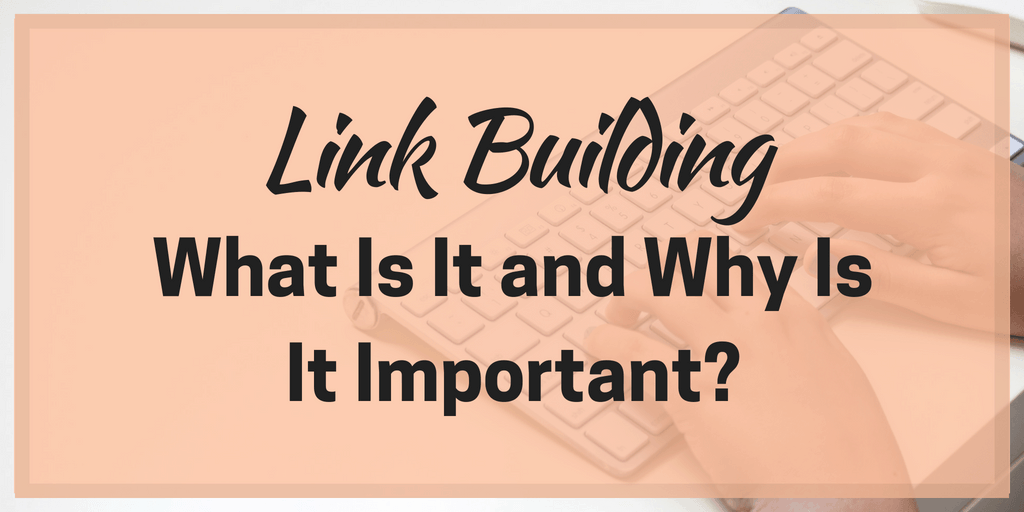 Link Building – What Is It and Why Is It Important?