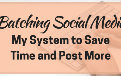 Batching Social Media – My System to Save Time and Post More