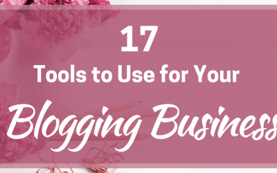 Top 17 Tools to Use for Your Blogging Business
