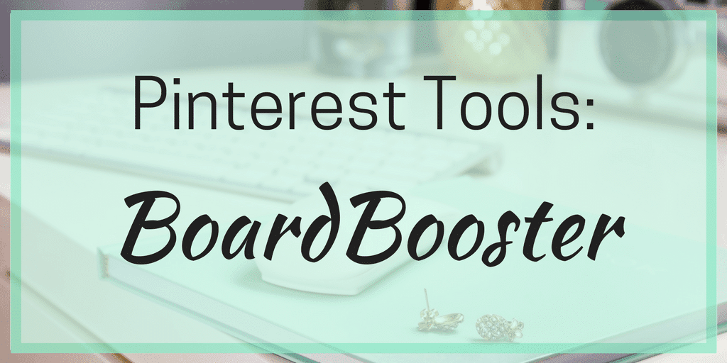 Pinterest Tools – BoardBooster