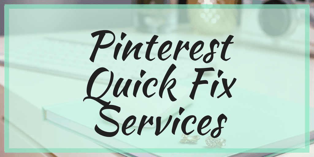 Pinterest Quick Fix Services
