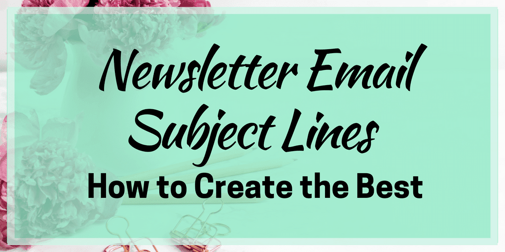 Newsletter Email Subject Lines – How to Create the Best