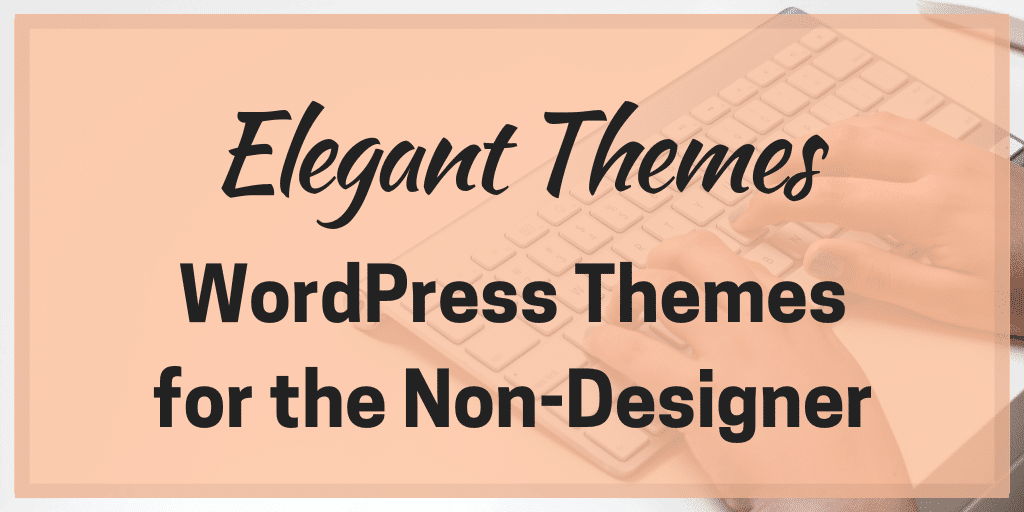 Elegant Themes – WordPress Themes for the Non-Designer