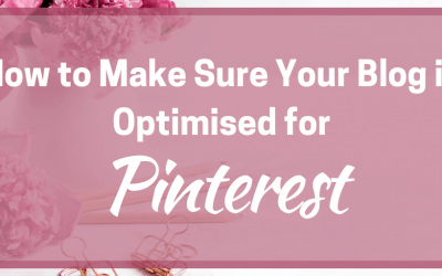 How to Make Sure Your Blog is Optimised for Pinterest