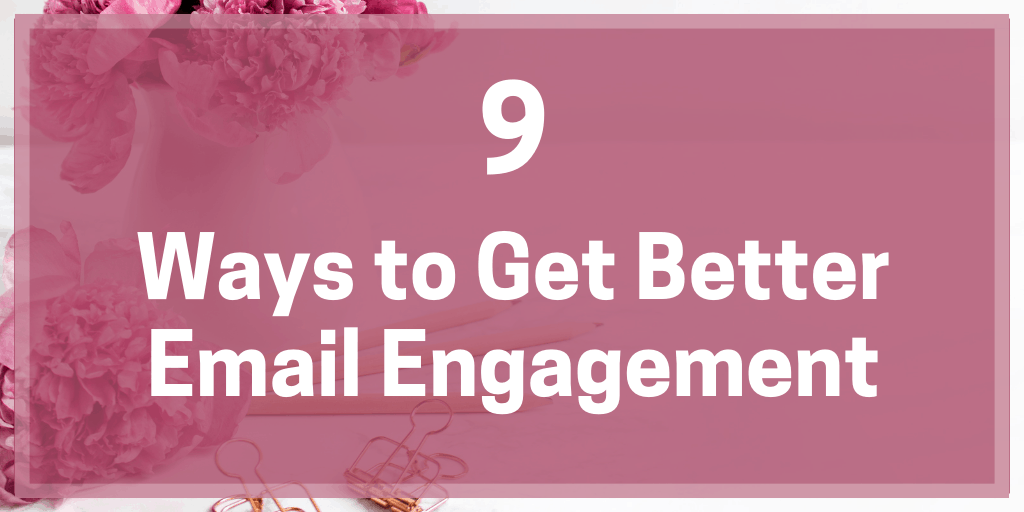 9 Ways to Get Better Email Engagement