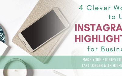 4 Clever Ways to Use Instagram Highlights for Business