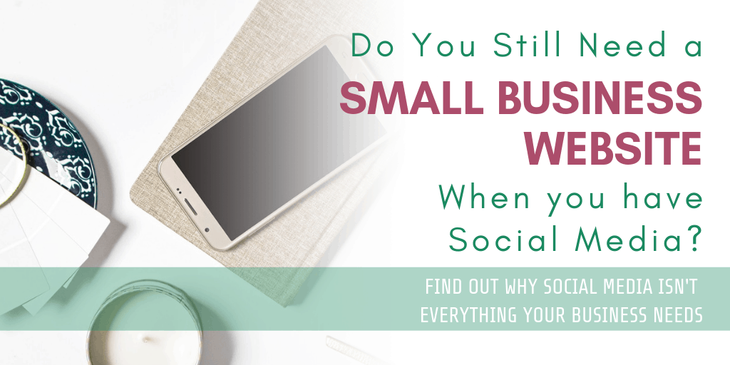 Do You Still Need a Small Business Website When You Have Social Media?