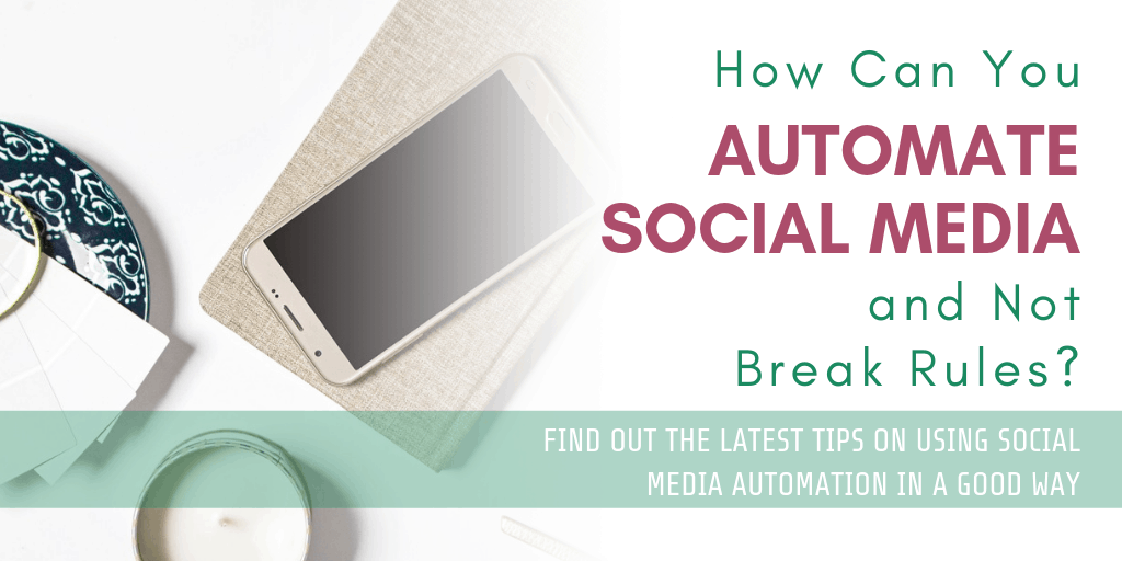 How Can You Automate Social Media and Not Break Rules?