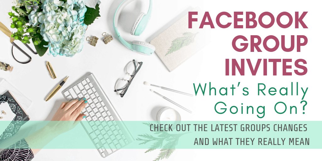 Facebook Group Invites – What's Really Going On?