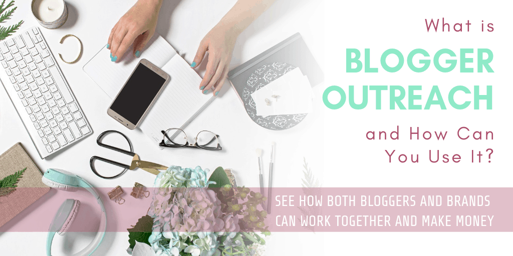 What is Blogger Outreach and How Can You Use It?