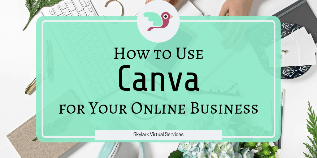 How to Use Canva for Your Online Business