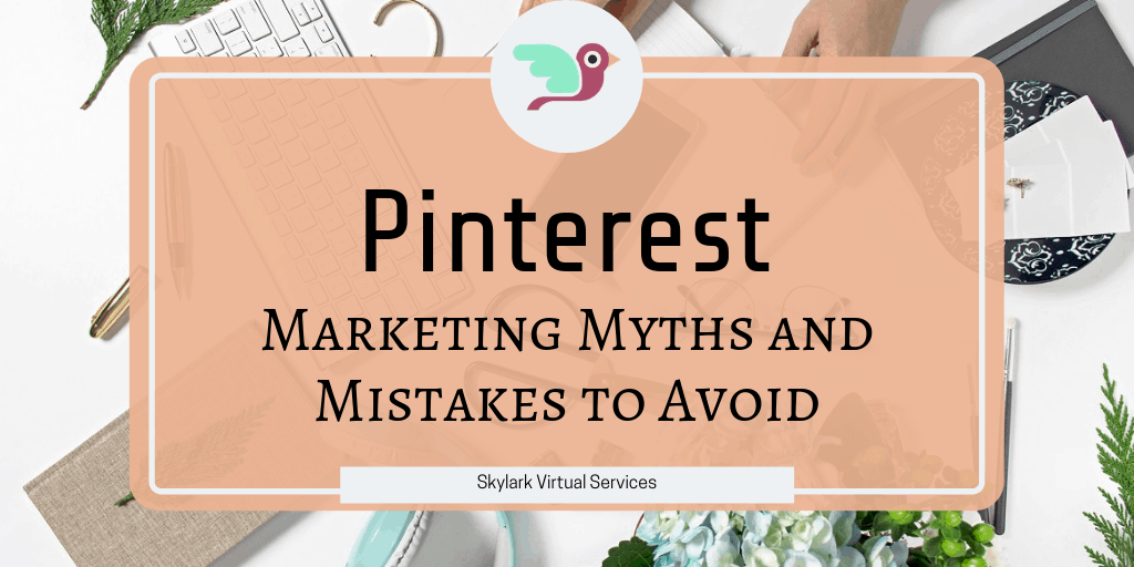 Pinterest Marketing Myths and Mistakes to Avoid