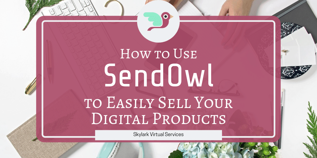 How to Use SendOwl to Easily Sell Your Digital Products